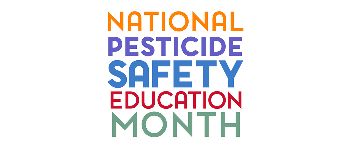 Chemical Component of IPM Gets the Spotlight during National Pesticide Safety Education Month